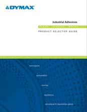 DYMAX Industrial Adhesives Selector Guide - Glass, Metal & Plastic Assembly Adhesives
