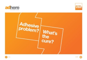 Technical Guide - Adhesive Problem? What's the Cure?