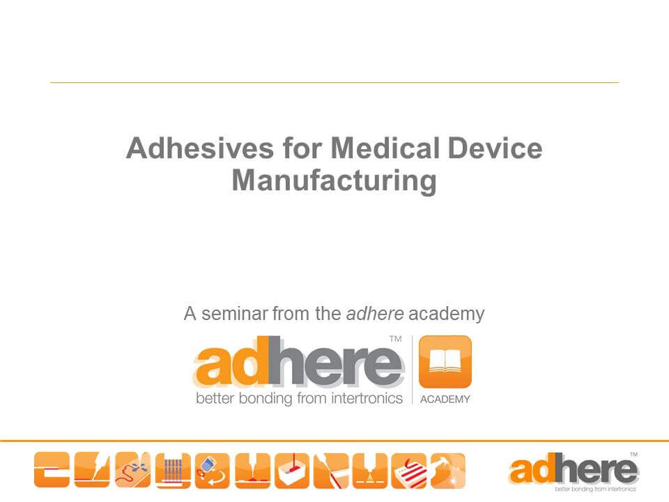 In-house Seminar - Adhesives for Medical Devices Manufacturing
